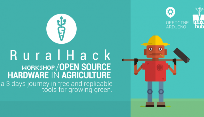 RuralHack – Open Source Hardware In Agricoltura – Workshop 1-3 Luglio 2016