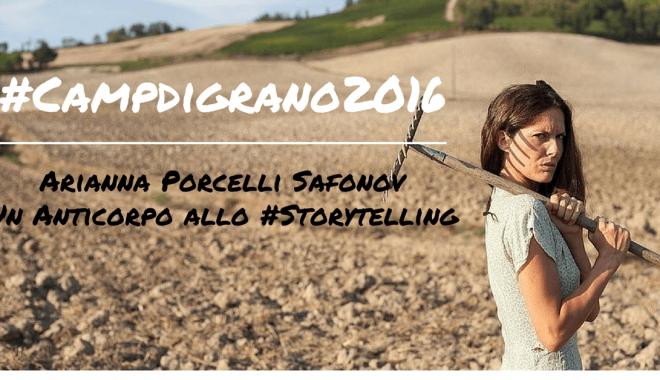 Alla Summer School #CampdiGrano2016 Ci Sarà Arianna Porcelli Safonov Come Anticorpo Per Lo Storytelling