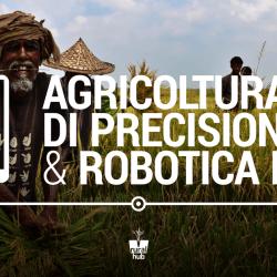 Agricoltura di Precisione e Robotica DIY per l'agricoltura contadina