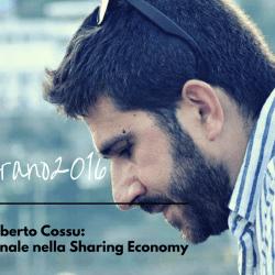 #Campdigran2016: Alberto Cossu. Organizzazione, conflitto, comunità: per una politica delle relazioni nella sharing economy